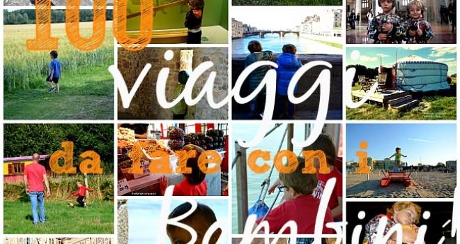 100 straordinari viaggi con bambini da fare nella vita