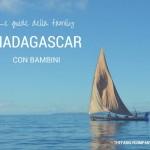 Viaggio in Madagascar con bambini: consigli ed informazioni pratiche